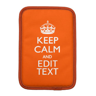 Personalized KEEP CALM AND Edit Text Orange iPad Mini Sleeve