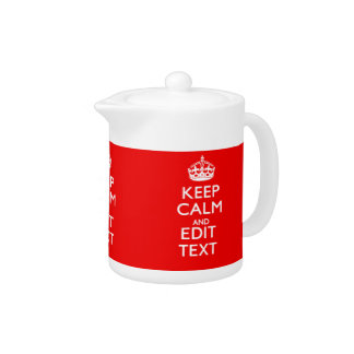 Personalized Keep Calm And Edit Text Red Decor Teapot