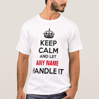Personalized Keep Calm and Handle It T-Shirt