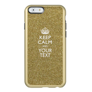 Personalized KEEP CALM AND Have Your Creative Text Incipio Feather Shine iPhone 6 Case