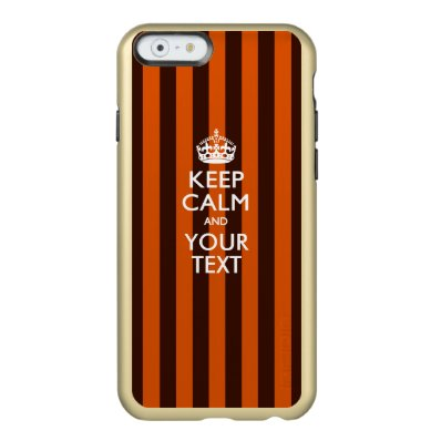 Personalized KEEP CALM AND Have Your Creative Text Incipio Feather® Shine iPhone 6 Case