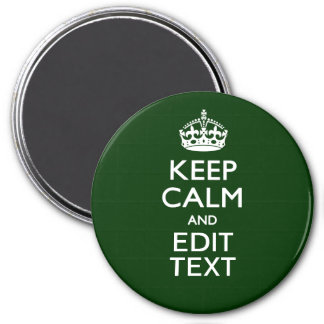 Personalized Keep Calm And Have Your Text on Green Magnet