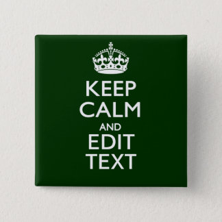 Personalized Keep Calm And Have Your Text on Green Pinback Button