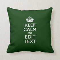 Personalized Keep Calm And Have Your Text on Green Throw Pillow
