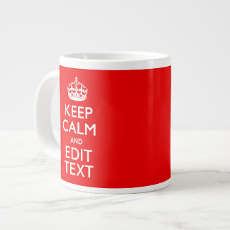 Personalized Keep Calm And Have Your Text on Red 20 Oz Large Ceramic Coffee Mug