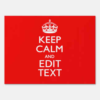Personalized Keep Calm And Have Your Text on Red Sign