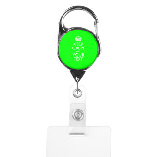 Personalized KEEP CALM And Your Text Badge Holder