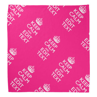 Personalized KEEP CALM AND Your Text EASILY PINK Kerchief