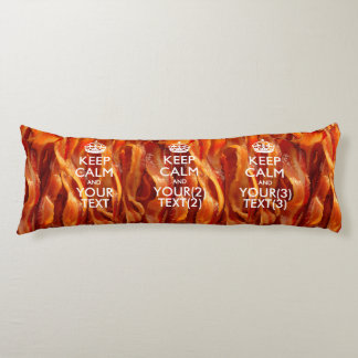 Personalized KEEP CALM AND Your Text for Bacon Body Pillow
