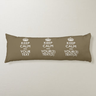 Personalized KEEP CALM AND Your Text for Brown Body Pillow