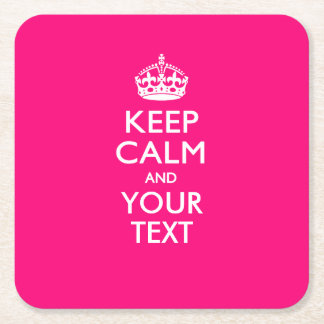 Personalized KEEP CALM AND Your Text for Hot Pink Square Paper Coaster