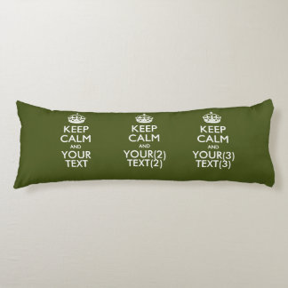 Personalized KEEP CALM AND Your Text for Kaki Body Pillow
