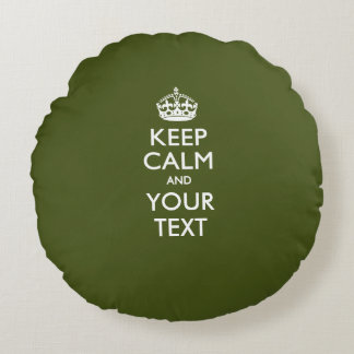 Personalized KEEP CALM AND Your Text for Kaki Round Pillow