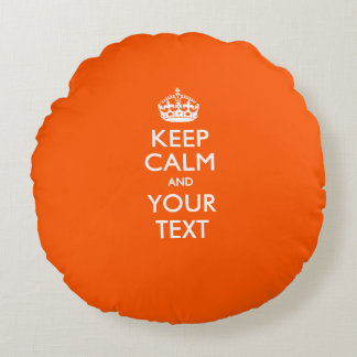 Personalized KEEP CALM AND Your Text for Orange Round Pillow