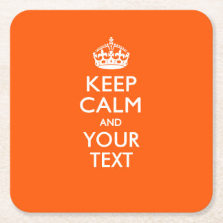 Personalized KEEP CALM AND Your Text for Orange Square Paper Coaster