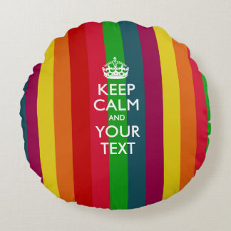 Personalized KEEP CALM AND Your Text for Rainbow Round Pillow