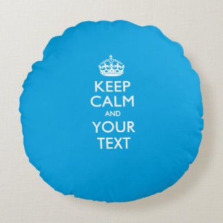 Personalized KEEP CALM AND Your Text for Sky Blue Round Pillow