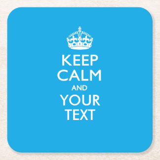 Personalized KEEP CALM AND Your Text for Sky Blue Square Paper Coaster