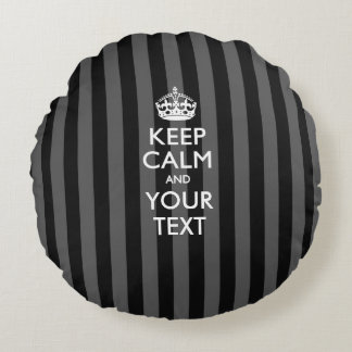 Personalized KEEP CALM AND Your Text for Stripes Round Pillow