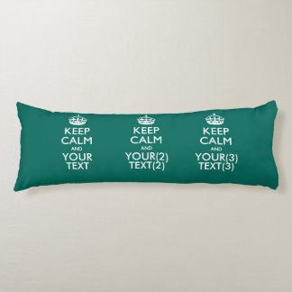 Personalized KEEP CALM AND Your Text for Teal Body Pillow