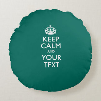 Personalized KEEP CALM AND Your Text for Teal Round Pillow