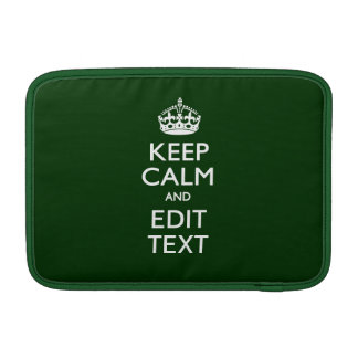 Personalized Keep Calm And Your Text Forest Green MacBook Sleeve