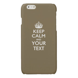 Personalized KEEP CALM AND Your Text Glossy iPhone 6 Case