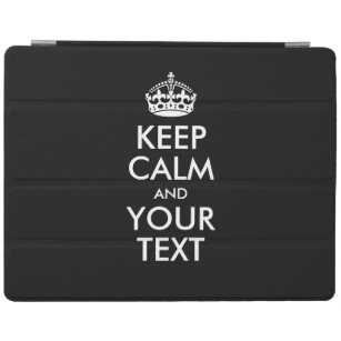 Personalized KEEP CALM and YOUR TEXT iPad Smart Cover