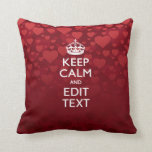 Personalized KEEP CALM AND Your Text Love Burgundy Pillow