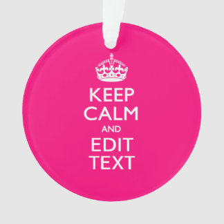 Personalized KEEP CALM AND Your Text on Fuchsia Ornament