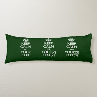 Personalized KEEP CALM AND Your Text on Green Body Pillow