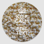 Personalized KEEP CALM AND Your Text on Popcorn Classic Round Sticker