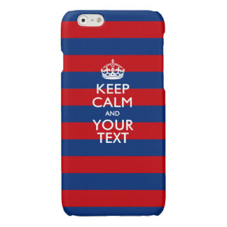 Personalized KEEP CALM AND Your Text on Stripes Glossy iPhone 6 Case