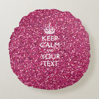 Personalized KEEP CALM AND Your Text Pink Fuchsia Round Pillow