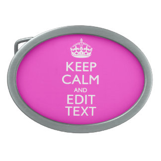Personalized KEEP CALM AND Your Text Vibrant Pink Belt Buckle