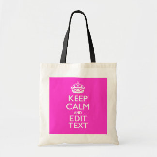 Personalized KEEP CALM AND Your Text Vibrant Pink Tote Bag