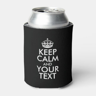 Personalized KEEP CALM and YOUR TEXT - white words Can Cooler