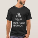 Personalized keep calm family reunion t shirts