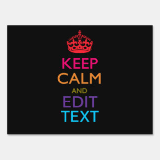 Personalized KEEP CALM Have Your Text Multicolored Yard Sign