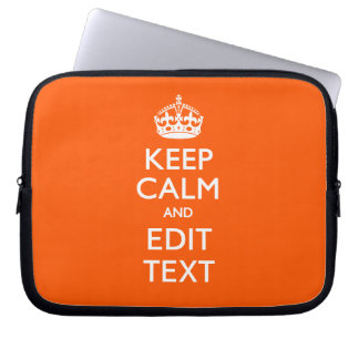 Personalized KEEP CALM Have Your Text Orange Laptop Sleeve