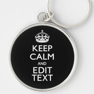 Personalized KEEP CALM Your Text on Black Keychain