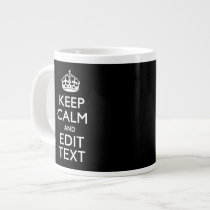 Personalized KEEP CALM Your Text on Black Large Coffee Mug
