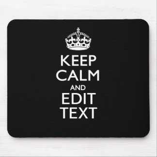 Personalized KEEP CALM Your Text on Black Mouse Pad