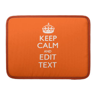 Personalized KEEP CALM Your Text Orange Accent MacBook Pro Sleeves