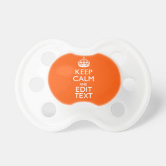 Personalized KEEP CALM Your Text Orange Accent Pacifier