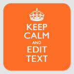 Personalized Keep Calm Your Text Orange Accent Square Sticker at Zazzle