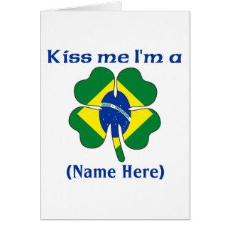 Personalized Kiss Me I'm Brazilian Greeting Card