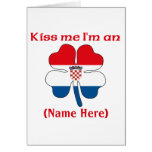 Personalized Kiss Me I'm Croatian Greeting Card