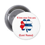 Personalized Kiss Me I'm Cuban(An), (Last Name) Pins