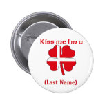 Personalized Kiss Me I'm Danish, (Last Name) Pins